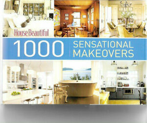 House Beautiful 1000 Sensational Makeovers - Decorating Illustrated h/c