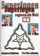 SUPERLOGEN REGIEREN DIE WELT - Teil 7 - Johannes Rothkranz - NEU