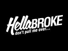 hellabroke dont pull me over ballin lowered vw window sticker vinyl decal #193