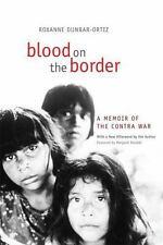 BLOOD ON THE BORDER - DUNBAR-ORTIZ, ROXANNE/ RANDALL, MARGARET (FRW) - NEW PAPER