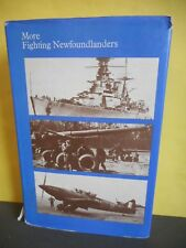 More Fighting Newfoundlanders:A History of Newfoundland's Fighting Forces WWII
