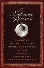 Tatiana Romanov, Daughter of the Last Tsar: Diaries and Letters, 1913-1918 (Hard