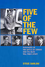 Five of the Few Survivors of the Battle of Britain by Steve Darlow Hardback book