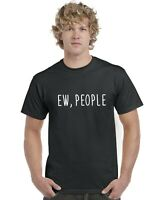 Ew People Funny Adults T-Shirt Tee Top Sizes S-XXL