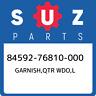 84592-76810-000 Suzuki Garnish,qtr wdo,l 8459276810000, New Genuine OEM Part