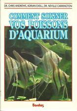 COMMENT SOIGNER VOS POISSONS D'AQUARIUM ? EAU DE MER - DOUCE - 300 PHOTOS - 35 %