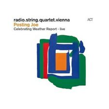 RADIO.STRING.QUARTET.VIENNA.-POSTING JOE:CELEBRATING WEATHER REPORT-LIVE CD NEU