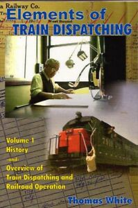 Elements of Train Dispatching Vol 1 History and Overview BOOK Railways Railroad