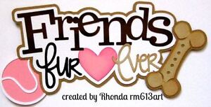 Friends Furever Dog girl title paper piecing  scrapbook pages by Rhonda rm613art