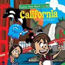 Guess How Much I Love California by Johannah Gilman Paiva (2016, Hardcover)