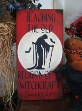 Primitive Halloween Sign Teaching the Old Religion of Witchcraft ~ Witch Hag