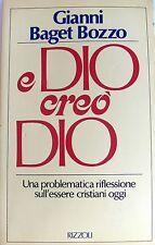 GIANNI BAGET BOZZO E DIO CREÒ DIO UNA PROBLEMATICA RIFLESSIONE... RIZZOLI 1986
