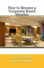 How to Become a Corporate Board Member by Ade Asefeso MCIPS MBA (2015,...