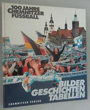 100 Jahre Chemnitz Fußball Bilder Geschichten Tabellen FCK CFC 1999 Chronik /RAR