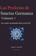 Las Profecias de Sanctus Germanus Volumen 1 by Michael P. Mau (2006, Paperback)