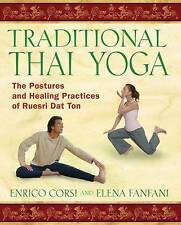 Traditional Thai Yoga: The Postures and Healing Practices of Ruesri DadTonq, Enr