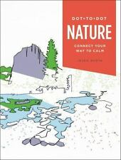 Dot-To-Dot: Nature : Connect Your Way to Calm (2016, Paperback) NEW