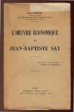 ERNEST TEILHAC, L'OEUVRE ECONOMIQUE DE JEAN-BAPTISTE SAY - 1927