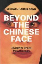 Beyond the Chinese Face: Insights from Psychology by Bond, Michael Harris