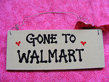 """SHOPPING SIGN: """"GONE TO WALMART """" WOODEN SIGN - 3x7""""  HANDPAINTED..."""