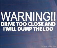 WARNING I WILL DUMP THE LOO Caravan/Motorhome/Window Funny Vinyl Sticker/Decal