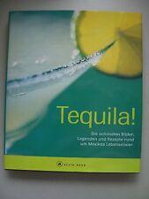 Tequila! schönsten Bilder Legenden Rezepte um Mexikos Lebenselixier 1998