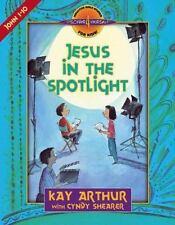 Jesus in the Spotlight Pt. 1 : John 1-10 by Kay Arthur and Cyndy Shearer (1999,…