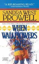 When Wallflowers Die (Phoebe Siegel Mystery) Prowell, Sandra West Paperback