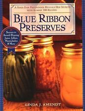 Blue Ribbon Preserves : Secrets to Award-Winning Jams, Jellies, Marmalades...