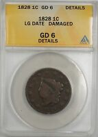 1828 LG Date Large Cent 1c Coin ANACS GD 6 Details Damaged