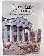 Terre Haute A Pictorial History Vigo County Indiana 1st ED Limited Numbered Book