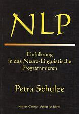 NLP - Einführung in das Neuro-Linguistische Programmieren - Petra Schulze BUCH