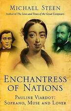 The Enchantress of Nations: Pauline Viardot: Soprano, Muse and Lover, , Steen, M