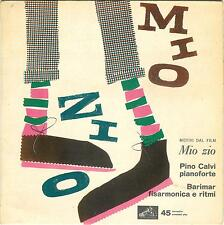 "Mio Zio, Mon Oncle - Film de Jacques Tati / 1958, 7"" Single, Pino CALVI, BARIMAR"
