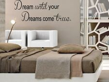 DREAM UNTIL DREAMS COME TRUE  Wall Art Decal Quote Words Lettering Decor DIY