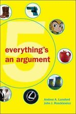 Everything's an Argument by John J. Ruszkiewicz and Andrea A. Lunsford (2010,...