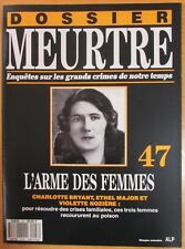 DOSSIER MEURTRE N° 47 ENQUÊTES CRIMES L ARME DES FEMMES LA MORT PAR LE POISON