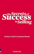 Good, The Secrets of Success in Selling: 12 Ways to Achieve Exceptional Results