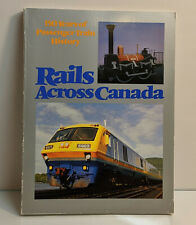 Rails Across Canada - 150 Years Of Passenger Trains (1986, Softcover) [C14223]