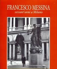 FRANCESCO MESSINA SESSANT'ANNI A MILANO  AA.VV. SCHWEILLIER 1992