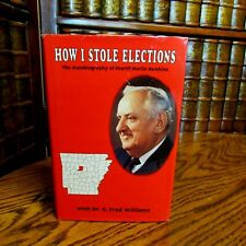 How I Stole the Elections, Sheriff Marlin Hawkins (SIGNED);  Dr. C Fred Williams