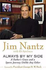 Always by My Side : The Healing Gift of a Father's Love by Jim Nantz