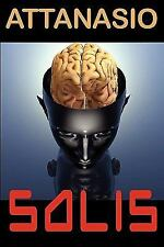 Solis by A. A. Attanasio (2011, Paperback)