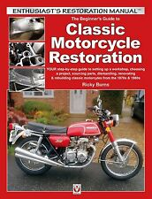 CLASSIC MOTORCYCLE RESTORATION (BEGINNERS STEP BY STEP GUIDE TO MOTORCYCLES OF T