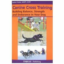 Canine Cross Training: Building Balance, Strength and Endurance in Your Dog (Pap