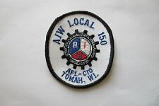 VINTAGE AIW LOCAL 150 AFL-CIO,TOMAH,WI. EMBROIDERY APPLIQUE PATCH