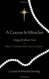 A Course in Miracles - Original Edition Text,Helen Schucman, William T. Thetfor