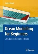 Ocean Modelling for Beginners: Using Open-Source Software: By Jochen Kampf