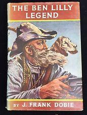 The Ben Lilly Legend by J. Frank Dobie