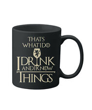 I Drink And I Know Things Game Of Thrones High Quality 11 Oz Coffee Mug, Tee Cup